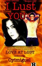 I LUST YOU {Discontinued} by Oyimiguel