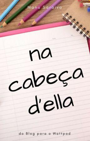 Na Cabeça D'Ella by ManuSaraiva