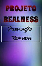 P.R Premiação Realness by Projeto_Realness