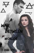 A War Between Worlds by BriannaMarieGreuel