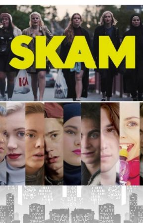 SKAM /NRK/FRANCE - ALL SEASONS WITH ENGLISH SUBS - Wattpad