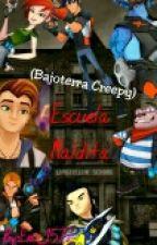 Escuela Maldita [Bajoterra Creepy] by Emi_1572