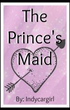 The Prince's Maid by indycargirl