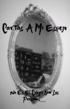 Cartas A Mi Espejo  by yosoyosada
