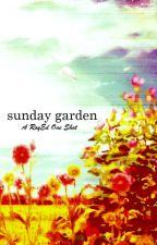 Sunday Garden [ A RoyEd One Shot ] by RoyEdisMyAesthetic