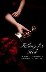 Falling for Red |  A Man's Redemption 1 by JaysArmy