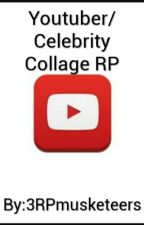 YouTuber/Celebtiry Collage RP by 3RPmusketeers
