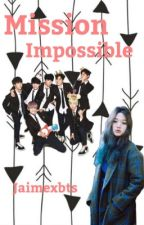 Mission Impossible ♡ BTS by MinCabbageYoongi