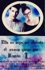 """""""Ella no supo ser Julieta, él nunca quiso ser Romeo"""" (1° Temporada) by Laritaaa"""
