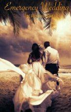 Emergency Wedding by zenaamaya
