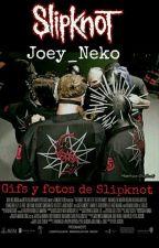 Slipknot Gifs y Fotos Beias by Joey_Neko