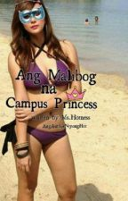 Ang Malibog na Campus Princess by AngAuthorNiyongHot