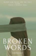 Broken Words (#WATTYS2017) by auburnaugust