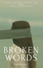 Broken Words  by auburnaugust