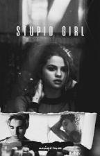 Stupid Girl   by uniqornss