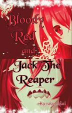 [ Grell x Reader ]Bloody Red and Jack The Reaper by KurakuAkai