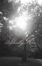 Silently His by LizHicks2