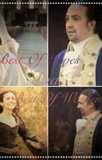 Best Of Wives And Best Of Women: Alexander Hamilton X Reader by _AlexanderHamilton_