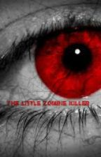 The little zombie killer by razorblades123