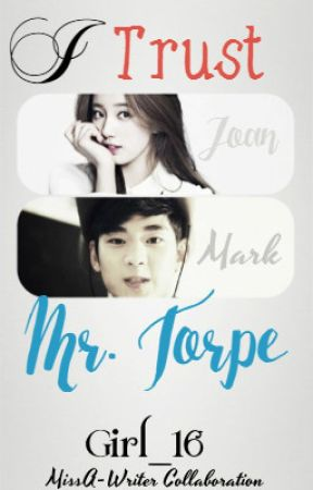 I Trust Mr. Torpe [BOOK 2 of Me and Mr. Torpe] by Girl_16
