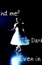 Can You Find Me? (The Dark Knight) Even in the Dark? by xPointxTakenx