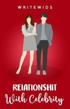 RelationSHIT with Celebrity by Kyukim162