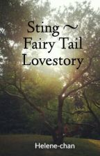 Sting ~ Fairy Tail Lovestory by Helene-chan