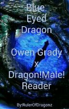 Blue Eyed Dragon - Owen Grady X Dragon!Male!Reader by RulerOfDragonz
