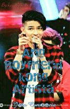 Ang Boyfriend Kong Artista by kaparlepenne11