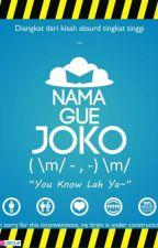 NAMA GUE JOKO by BeranjakRemaja