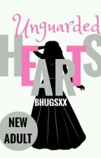 Unguarded Hearts by Bhugsxx