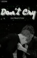 DON'T CRY  by Sodini