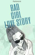 Bad Girl Love Story by fahimint