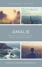Amalie - Hun satte livet sitt på vent.. Klarer hun å få det tilbake? by alexandrawintr
