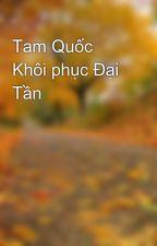 Tam Quốc  Khôi phục Đại Tần by toannbn94