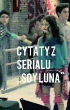 """Cytaty z serialu ,,Soy Luna"""" [ZAWIESZONE] by lutteo_fanclub"""