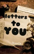 Letters to YOU by trissella
