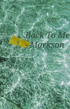 Back To Me - Markson (Sequel zu Meet Me Again) {German FF} by marksonhoe
