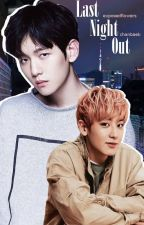 Last Night Out | CHANBAEK by exposedflowers