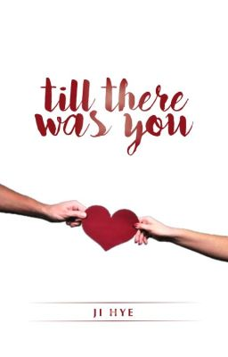 Till There Was You (Completed)