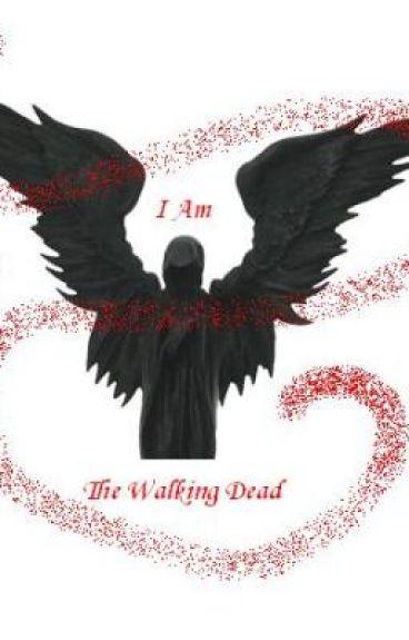 I Am The Walking Dead