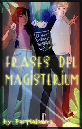 Frases de Magisterium™ by ParplaLaWea