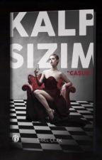 KALP SIZIM (CASUS) - KİTAP OLUYOR! by sibelccilek