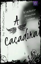 A Caçadora by FilhaDeCaim