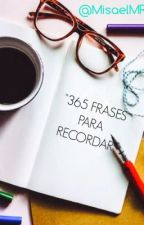 """""""365 Frases para Recordar"""" by MisaelMR24"""