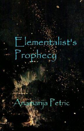 Elementalist's Prophecy by AnamarijaPetric