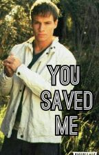 You saved me by fangirlorwhatever