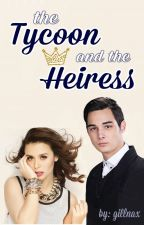 The Tycoon and the Heiress by gillnax