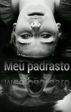Meu Padrasto (COMPLETO) by Kheettlym