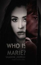 WHO IS MARIE? [NEWT TMR]  by Shadow_Hope24